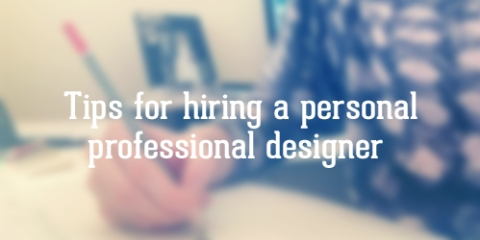 Tips for hiring a personal  professional graphic designer. Finicky Designer.wordpress.com